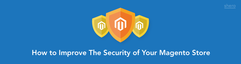 How to improve the security of your Magento store